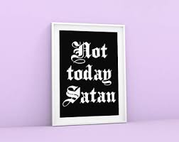 Not Today Satan Print Gift Sign Occult