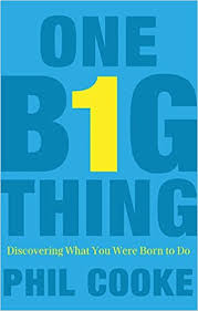 One Big Thing Discovering What You Were Born To Do