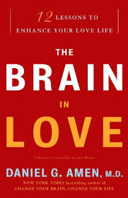 The Brain In Love 12 Lessons To Enhance Your Life