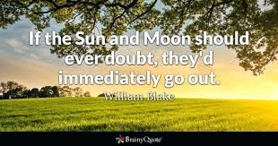 Sun And Moon Quotes Also Best If The Should Ever Doubt Immediately Go
