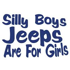 Cheap Silly Boys Jeeps Are For Girls Decal, Find Silly Boys Jeeps ... Silly Boys Are For Trucks Girls Album On Imgur Boys These Are For Girls Jeep Off Road Spare Tire Cover Redneck Sticker Decal Value Pack Decalcomania Beautiful Custom Vinyl Stickers Businessexplicit Graphics Trucks Decals Car Windows Girlie Products Decalsmaniacom Your Sticker Shop Your Car Trucker Girl T Shirt Thats A Cool Tee Wagon
