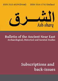 NEW Ash Sharq Subscriptions And Back Issues Bulletin Of The Ancient Near East Archaeological Historical Societal Studies Edited By Laura Battini