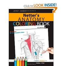 Netters Anatomy Coloring Book With Student Consult Access Netter Basic Science John T