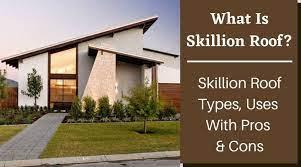 104 Skillian Roof What Is Skillion Types Of Skillion How To Build A Skillion Skillion Advantages Disadvantages