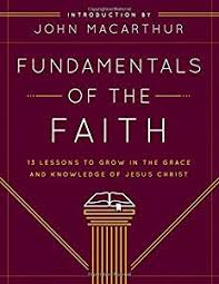 Fundamentals Of The Faith 13 Lessons To Grow In Grace And Knowledge Jesus