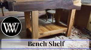 how to make a roubo bench shelf hand tool woodworking bench
