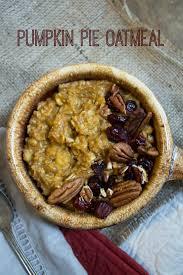 Pumpkin Pie Overnight Oats Healthy by Pumpkin Pie Oatmeal Healthy Recipe No Added Sugar