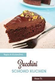 zucchini schoko kuchen vegan glutenfrei ohne öl