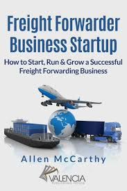 100 How To Become A Truck Broker Freight Forwarder Business Startup To Start Run Grow A