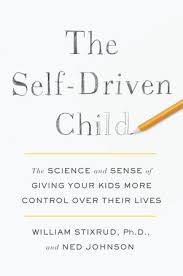 The Self Driven Child By William Stixrud PhD And Ned Johnson
