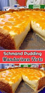 schmand pudding mandarinen torte rezept schnelle einfache