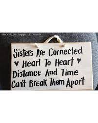 Sisters Connected Heart To Distance Time Cant Break Apart Sign Gift Photo Prop Birthday Christmas