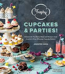 Deliciously Fun Party Ideas And Recipes From Seattles Prize Winning Cupcake Bakery 157061864X