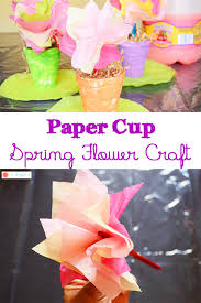 Your Kids Will Enjoy This Paper Cup Spring Flower Craft Toddlers And Preschoolers Show