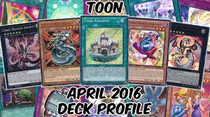 Top Ten Yugioh Decks 2017 by Toon Deck Profile April 2016 Return Of The Toons Youtube