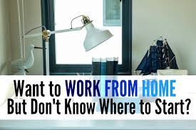 Want to Work From Home but Don t Know Where to Start Single