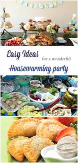 Housewarming Party Food Ideas Easy For A Wonderful Such Simple Yet Meaningful Tips