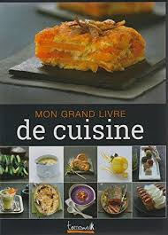 le grand livre de cuisine 9782366460407 mon grand livre de cuisine abebooks collectif