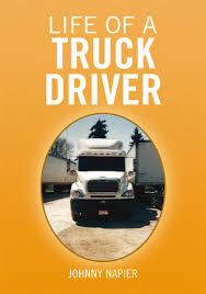 100 The Life Of A Truck Driver Of A EBook By Johnny Napier Rakuten Kobo