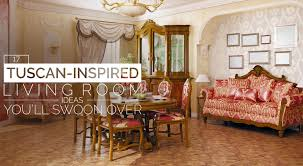 Tuscan Wall Decor Ideas by 17 Tuscan Inspired Living Room Ideas You U0027ll Swoon Over