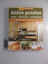 küchen gestalten planen selbst bauen modernisieren schritt für schritt leicht anschaulich