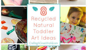 Artsy Things 8 Natural Recycled Art Projects For Kids Toddler Edition