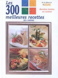 guide cuisine recettes collectif 300 meilleures recettes de guide cuisine cuisine du