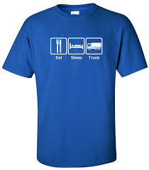 Eat Sleep Truck Apparel | T-Shirts, Women's T-Shirts, Hoodies ... Kids Recycle Truck Shirts Yeah T Shirt Mother Trucker Vintage Monster Grave Digger Dennis Anderson 20th Anniversary Life Shirts Gmc T Truck Men Trucking Snowbig Trucks And Tshirts Your Way 2018 2016 Jumping Beans Boys Clothes Blue Samson Racing Merchandise Toys Hats More Fdny Firefighter Patches Pins Rescue 1 Tee Farmtruck Classic Tshirt Wwwofarmtruckcom Diesel Power Products Make Great Again Allman Brothers Peach Mens Tshirt