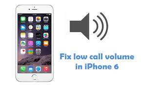 Fix low or increase Call Volume in iPhone 6 6 plus