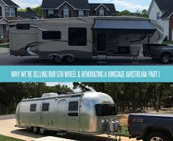 100 Vintage Airstreams For Sale Why We Sold Our 5th Wheel And Bought A Vintage Airstream Part 1