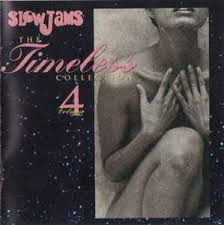 Various Slow Jams The Timeless Collection Volume 4