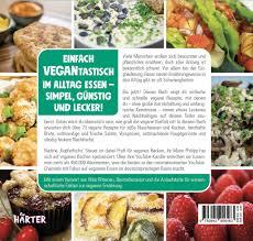 einfach vegantastisch vegane rezepte für deinen alltag hardcover
