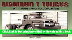 100 Diamond T Trucks Download Rucks 19111966 Photo Archive Download Online
