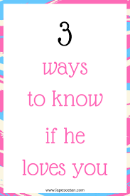 3 Ways To Know If He Loves You Lape Soetan