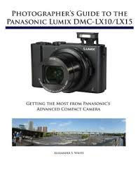 Photographers Guide To The Panasonic Lumix DMC LX10 LX15