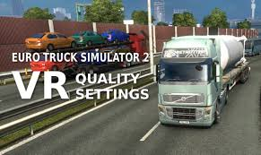 Euro Truck Simulator 2 VR Quality Settings - Virtual Sunburn