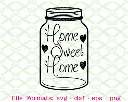 Home Sweet Svg Dxf Eps Png Mason Jar Word Art Files Country Digital Download Cut For Cricut Silhouette From SVGDesigns2