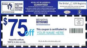 Yes the $75 Bed Bath & Beyond Mother s Day coupon on is