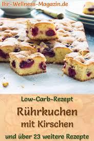 low carb rührkuchen mir kirschen rezept ohne zucker low