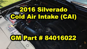 2016 Chevy Silverado - Cold Air Intake (CAI) GM Part # 84016022 ... Best Cold Air Intake Buy In 2017 Youtube Intakes Induction 02015 5th Gen Camaro 02018 96 9705 Chevy S10 Zr2 Zr5 Blazer Sonoma Jimmy 43l V6 Cold Air Amazoncom Volant 1536 Powercore Cool Automotive For Chevy Gmc 65 Duramax 19922000 Corsa 419950 Mustang Kit Gt 52017 Cj Pony Parts How To Install The Kn 63 Series On A Silverado System Tundra Sequoia 57l Bestofautoco Ls Delivers Affordable Bonus Power Lsx Magazine