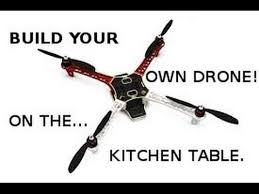 build your own drone on the kitchen table new series on putting