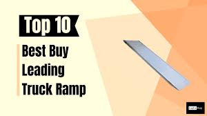 100 Top 10 Best Trucks Haul Your PickUp Easily With Truck Ramps