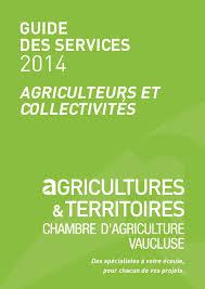 chambre d agriculture de vaucluse calaméo guide des services version agriculteurs et collectivités 2014