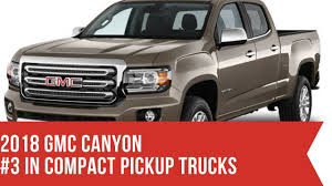 2018 GMC Canyon #3 In Compact Pickup Trucks - REVIEW NEW CAR 2018 ... Bash For Cash 2018 Compact Trucks Youtube Ford Courier Another Bad Ass 70s Compact Truck Gimme That Ride Best Pickup Truck Reviews Consumer Reports History Of The Ranger A Retrospective A Small Gritty Compactmidsize 2012 In Class Trend Magazine Thule Trrac 27000xtb Tracone Alinum Full Size Are Awesome 25 Future And Suvs Worth Waiting For 5 Small Big Jobs Fleetworks Houston Inc Pickup Money 2015 Chevrolet Colorado 12 Page Color Catalog 1964 Dodge A100 Vans