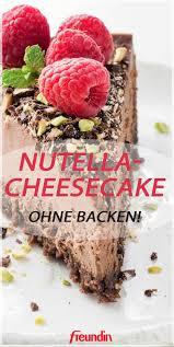 sonntags rezept nutella cheesecake ohne backen freundin