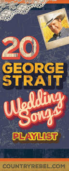 20 Swoon-Worthy George Strait Wedding Songs (SPOTIFY PLAYLIST ... Top 60 Country Songs To Play At Your Wedding Country Songs Best Playlist 2016 Youtube Are Your Favorite On Our 20 Sad You Just Cant Forget 50 From The Last Years Music 25 Ideas Pinterest List To Listen In 2017 Updated 2 Hours Ago Free Oldies 1953 Greatest Of 1970s 70s Hits