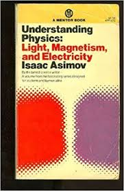 Understanding Physics Volume 2 Light Magnetism And Electricity Isaac Asimov 9780451626356 Amazon Books