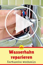 wasserhahn kartusche selbst de wasserhahn reparieren