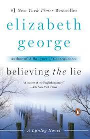 Believing The Lie Inspector Lynley Series 17 By Elizabeth George Paperback