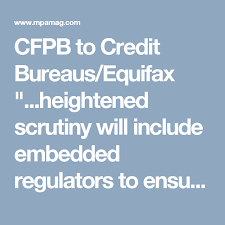 trw credit bureau cfpb to credit bureaus equifax heightened scrutiny will